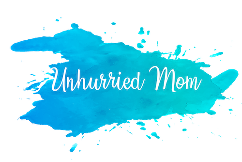 Unhurried Mom