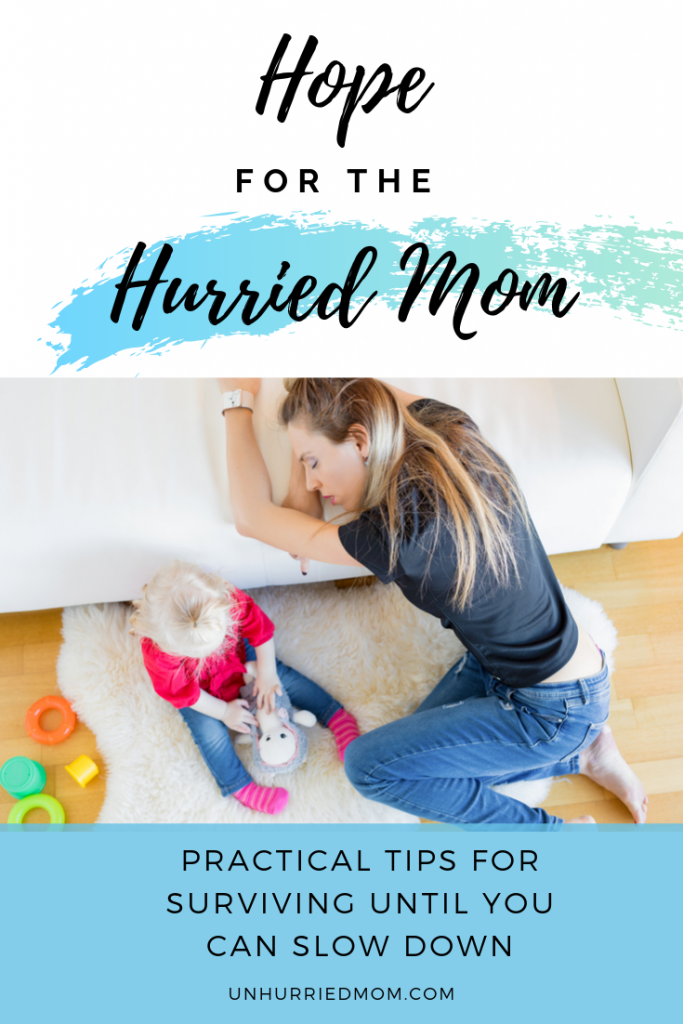 Hope for the Hurried and Overwhelmed Mom