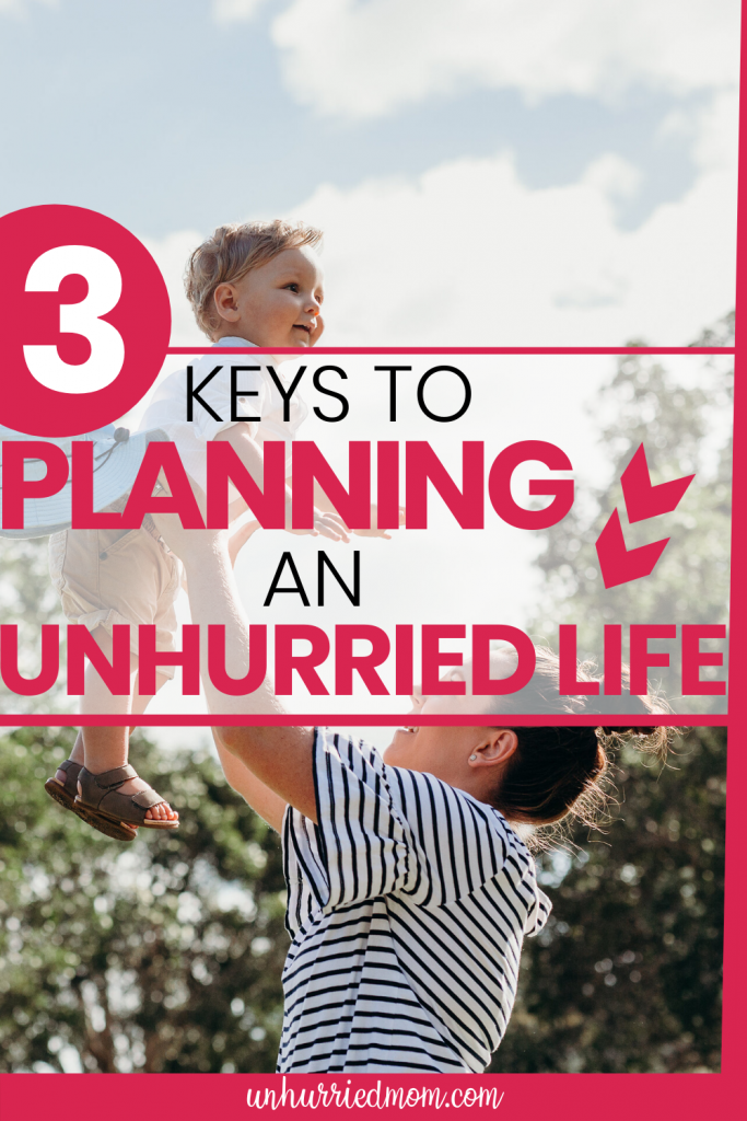 keys to planning an unhurried life